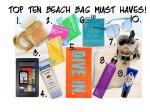 Top Ten Beach Bag Must Haves