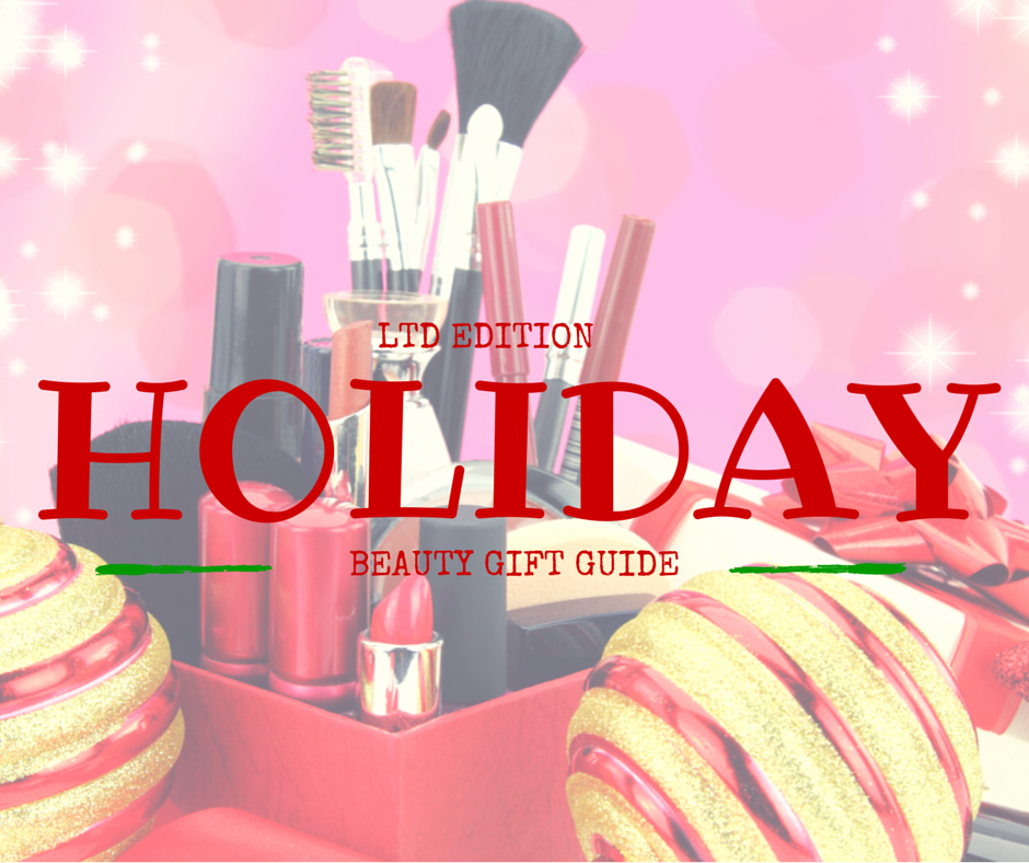 Limited Edition Holiday Beauty Gift Guide