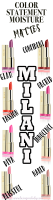 Milani Cosmetics Moisture Matte Lipstick, Milani Cosmetics Color sTatement Lipstick, Milani Cosmetics