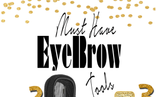 Must Have Eyebrow Tools