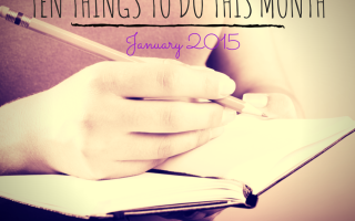 Ten Things To Do This Month, January, New Years Resolutions, New Years, 2015