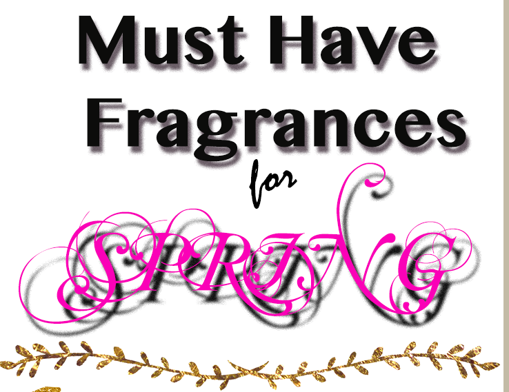 Must Have Fragrances for SpringFI