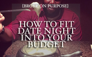 How to Fit Date Night Into Your Budget | Broke On Purpose| BeingMelody.com