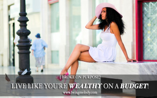 Broke On Purpose, Being Melody, Debt, Finances, Live Like You're wealthy