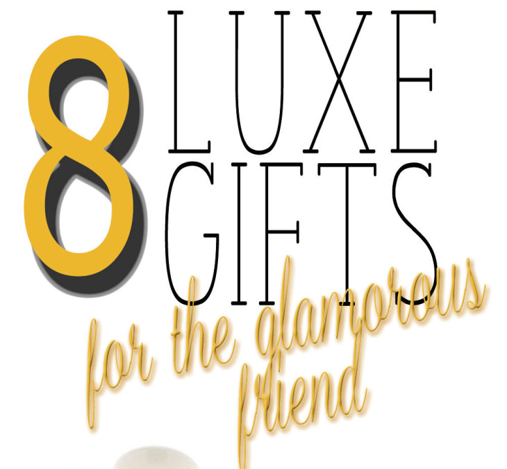 Eight Luxe Gifts for the Glamourus Friend FI