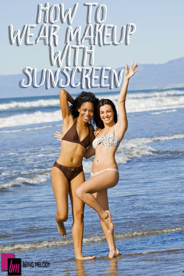 How to Wear Makeup with Sunscreen and still look flawless! -www.beingmelody.com