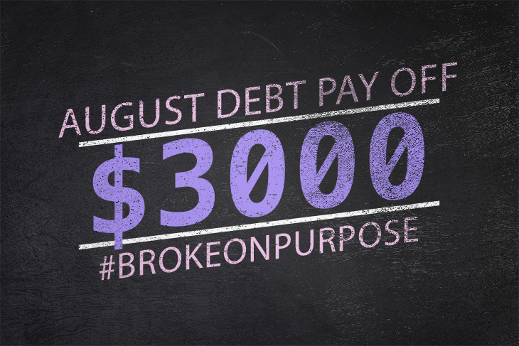 We Paid off $3000 this Month Living Broke on Purpose! – August 2015 Wrapup